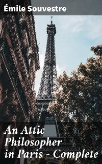 Cover An Attic Philosopher in Paris — Complete