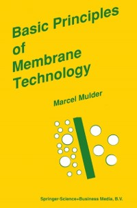 Cover Basic Principles of Membrane Technology