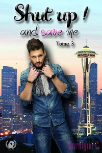 Cover Shut up! And save me - Tome 3
