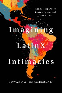 Cover Imagining LatinX Intimacies