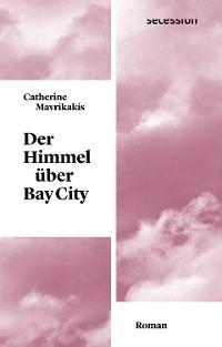 Cover Der Himmel über Bay City