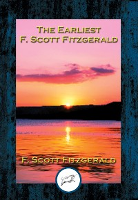 Cover The Earliest F. Scott Fitzgerald