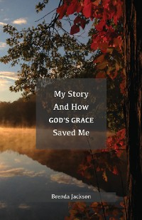 Cover My Story and How God's Grace Saved Me