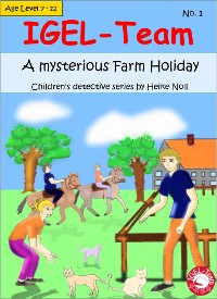 Cover IGEL Team No. 1 - An mysterious Farm Holiday