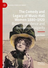 Cover The Comedy and Legacy of Music-Hall Women 1880-1920