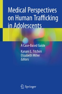 Cover Medical Perspectives on Human Trafficking in Adolescents