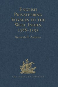 Cover English Privateering Voyages to the West Indies, 1588-1595