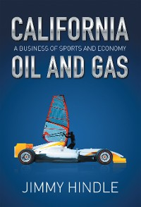 Cover California Oil and Gas, a Business of Sports and Economy