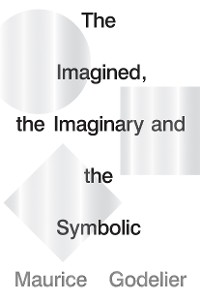 Cover The Imagined, the Imaginary and the Symbolic