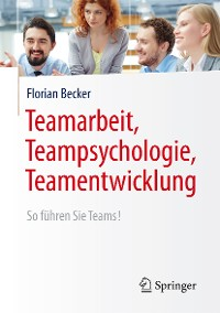 Cover Teamarbeit, Teampsychologie, Teamentwicklung
