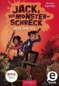 Cover Jack, der Monsterschreck, und die Zombie-Party (Jack, der Monsterschreck 2)