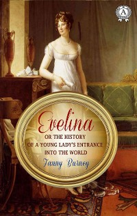 Cover Evelina or The History of a Young Lady's Entrance Into the World
