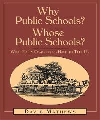 Cover Why Public Schools? Whose Public Schools?