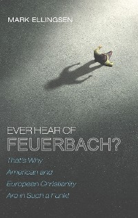 Cover Ever Hear of Feuerbach?