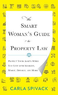 Cover The Smart Woman's Guide to Property Law