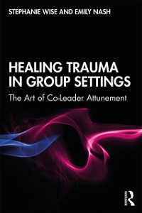 Cover Healing Trauma in Group Settings