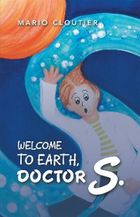 Cover Welcome to Earth, Doctor S.