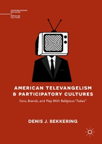 Cover American Televangelism and Participatory Cultures