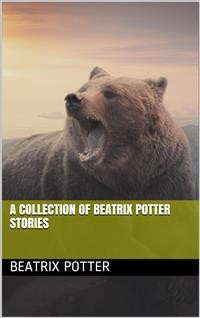 Cover A Collection of Beatrix Potter Stories