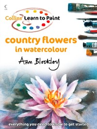 Cover Country Flowers in Watercolour (Collins Learn to Paint)