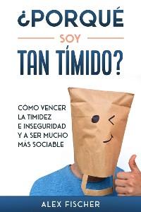 Cover ¿Porqué soy Tan Tímido?