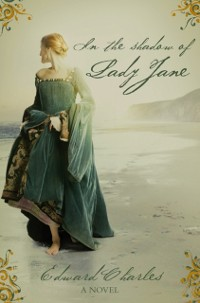 Cover In The Shadow of Lady Jane