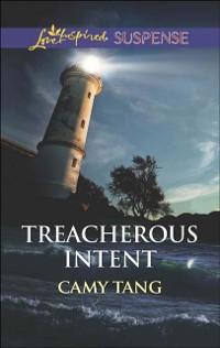 Cover Treacherous Intent (Mills & Boon Love Inspired Suspense)