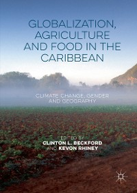 Cover Globalization, Agriculture and Food in the Caribbean