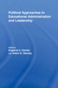 Cover Political Approaches to Educational Administration and Leadership