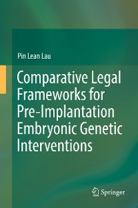 Cover Comparative Legal Frameworks for Pre-Implantation Embryonic Genetic Interventions