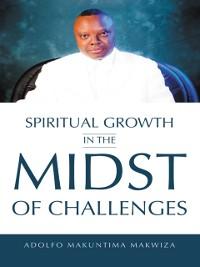 Cover Spiritual Growth in the Midst of Challenges