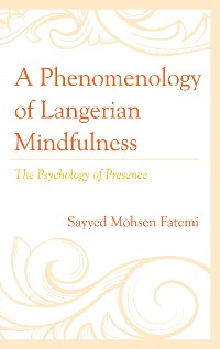Cover A Phenomenology of Langerian Mindfulness