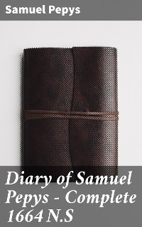 Cover Diary of Samuel Pepys — Complete 1664 N.S