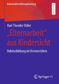 """Cover """"Elternarbeit"""" aus Kindersicht"""