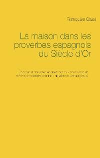 Cover La maison dans les proverbes espagnols du Siècle d'Or