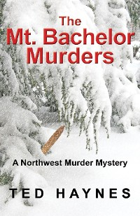 Cover The Mt. Bachelor Murders