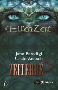Cover Elfenzeit 6: Zeiterbe