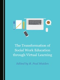 Cover The Transformation of Social Work Education through Virtual Learning