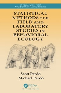 Cover Statistical Methods for Field and Laboratory Studies in Behavioral Ecology