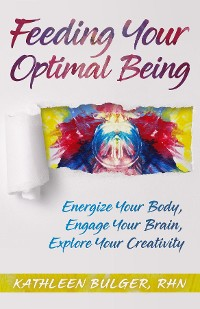 Cover Feeding Your Optimal Being