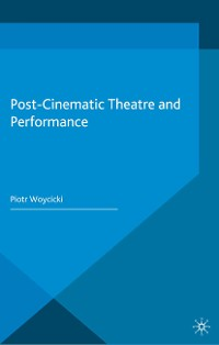 Cover Post-Cinematic Theatre and Performance