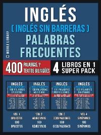 Cover Inglés ( Inglés Sin Barreras ) Palabras Frecuentes (4 libros en 1 Super Pack)