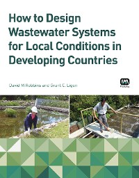 Cover How to Design Wastewater Systems for Local Conditions in Developing Countries