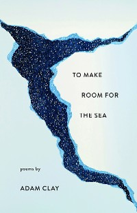 Cover To Make Room for the Sea