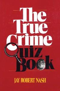 Cover The True Crime Quiz Book