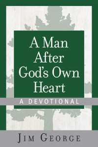 Cover Man After God's Own Heart--A Devotional