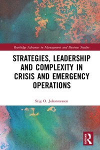 Cover Strategies, Leadership and Complexity in Crisis and Emergency Operations