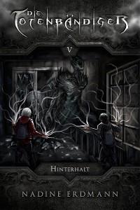 Cover Die Totenbändiger - Band 5: Hinterhalt