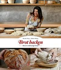 Cover Brot backen, wie es nur noch wenige können