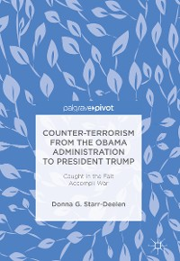 Cover Counter-Terrorism from the Obama Administration to President Trump